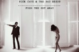 Album Review: Push the Sky Away – Nick Cave and the Bad Seeds
