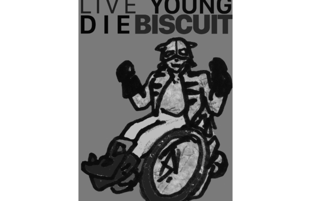 """live young die biscuit"""