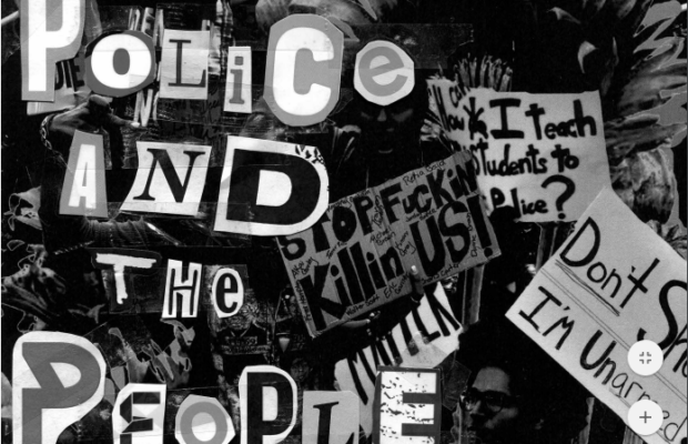 "Black and white image of cut out magazine letters spelling ""Police and the People"", plastered on a background of protestors, banners and posters with slogans against police brutality."