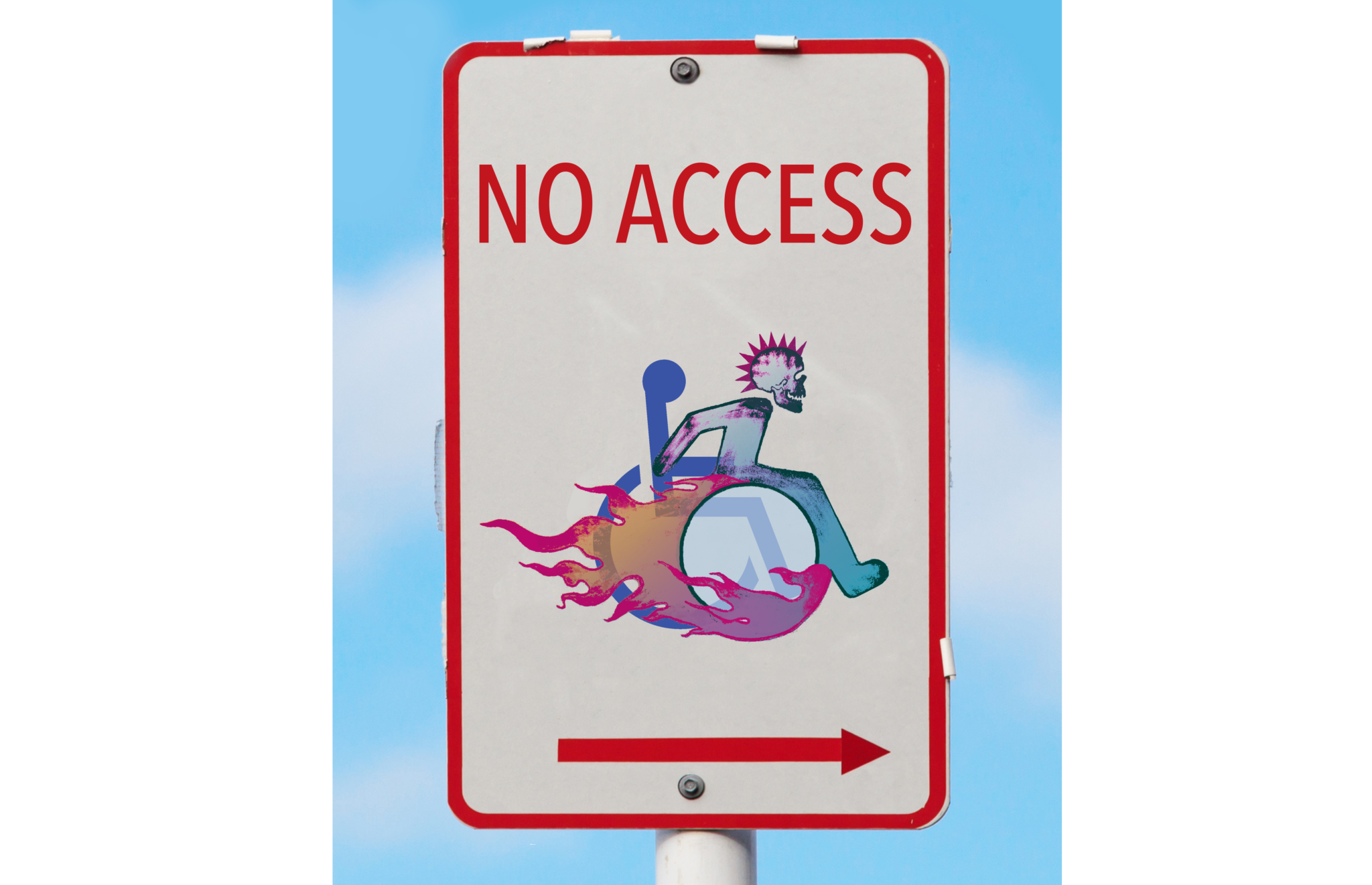 A NO ACCESS sign with a wheelchair on it. The wheelchair is on fire and has a mohawked figure sitting in it.