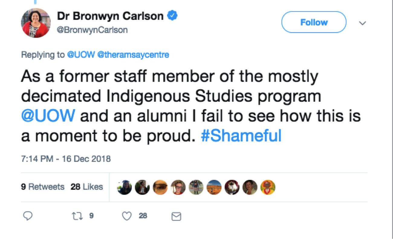 "Dr Bronwin Carlson's tweet: ""As a former staff member of the mostly decimated Indigenous Studies program @UOW and an alumni I fail to see how this is a moment to be proud. #Shameful"""