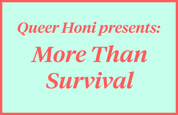 "Red text reading ""Queer Honi Presents: More Than Survival"" on an aqua background."
