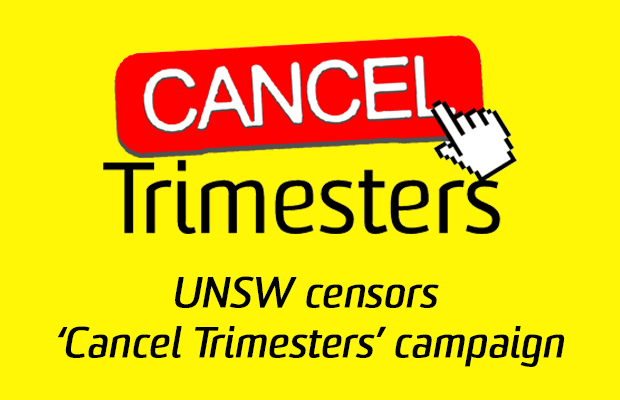The Cancel Trimesters Logo, which has the titular text, and a computer mouse icon, followed by text reading 'UNSW Censors Cancel Trimesters campaign'