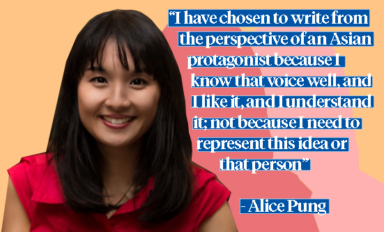 "Photo of alice pung with her quote """"I have chosen to write from the perspective of an Asian protagonist because I know that voice well, and I like it, and I understand it; not because I need to represent this idea or that person"""