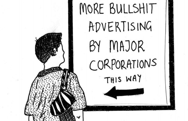 "Image of man reading sign that says ""More bullshit advertising by major corporations this way"""