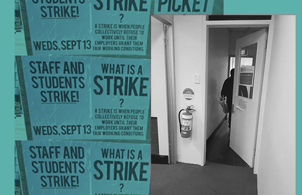 "Photograph of a security person walking out of the SRC's back door. The door is slightly ajar, so you can see them walking away with a roll of crushed posters in their left hand. This black and white photograph has been placed on top of a large teal rectangular background. The blue background is merged with photographs of the posters hung up on campus, with a teal wash put over them so they blend into the background. The posters say things like ""Staff and Students' Strike"", and ""What is a Strike?"""