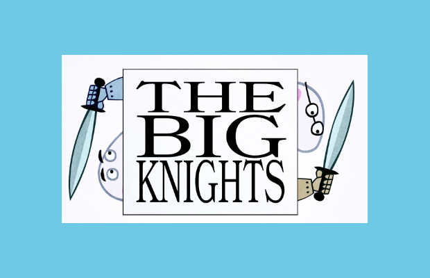 Artwork with text that reads 'THE BIG KNIGHTS', with two cartoon figures holding swords on either side of the text