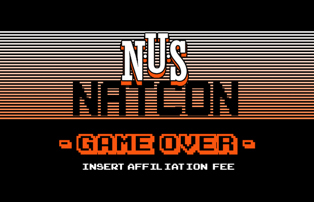A graphic in the style of a retro arcade game menu that reads: NUS NatCon. Game over. Inster affiliation fee.