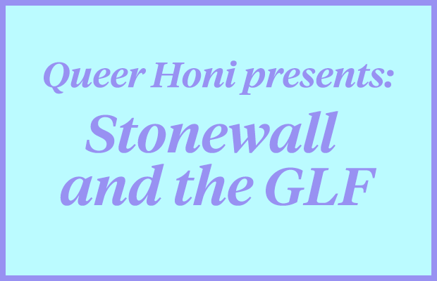 "Purple text reading ""Queer Honi Presents: Stonewall and the GLF"" on a light blue background."