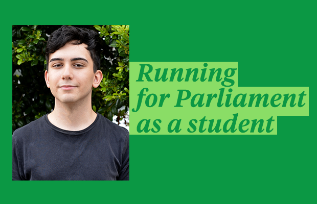 "An image of Connor Parissis over a green background accompanied by the text ""running for Parliament as a student"""