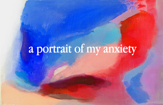 "A watercolour painting of blues, reds, pinks and purples. There is white text saying ""A portrait of my anxiety"" over it."
