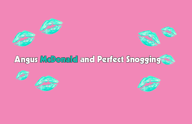 "Pink background, text reading ""Angus McDonald and Perfect Snogging"" with all words in white except ""mcdonald"" which is in an aqua blue. Surrounding the words are aqua blue lipstick marks."